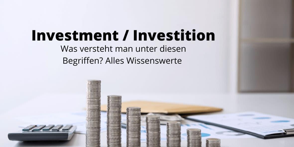 Investment und Investition