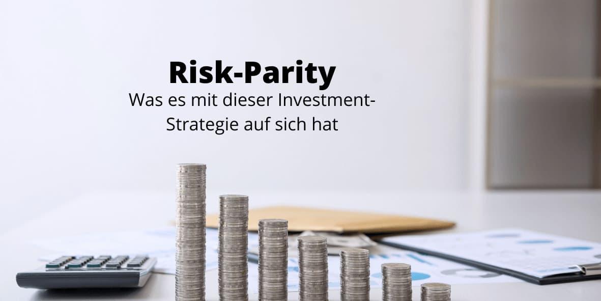 Risk-Parity - Alles Wissenswerte zu dieser Investmentstrategie